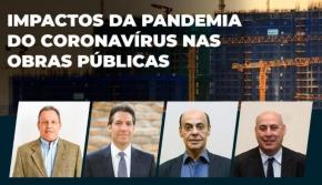 SETOR DEBATE IMPACTOS DA PANDEMIA DO CORONAV�RUS NAS OBRAS PÚBLICAS
