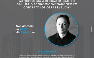 """Live com o tema """"Metodologia à recomposição do equilíbrio econômico-financeiro em contratos de obras públicas"""""""